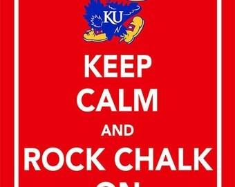 Keep Calm and Rock chalk on print