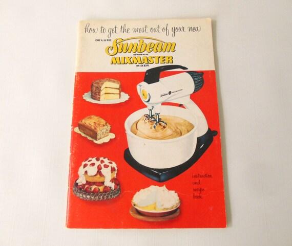Sunbeam Mixmaster Model 12 12C or 11Owner Manual Instruction Recipe Booklet(s) Vintage 1950 1957