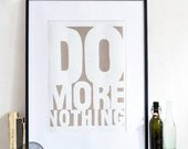 Do More Nothing - zen art print inspirational quote meditation poster - typographic motivational print