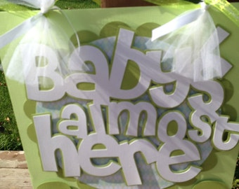 Baby Shower Door Sign Baby's Almost Here Soft Greens and White