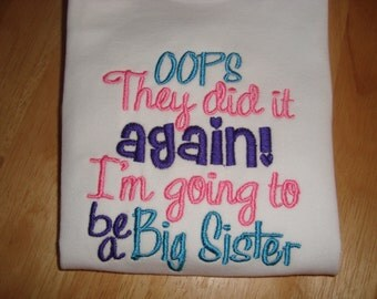 OOPs they did it again Big sister Shirt or Onsie