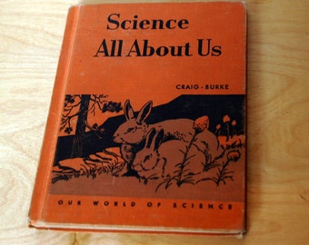 1950 Science All About Us, Illustrated and Very Colorful! (Our World of Science Series)