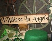 "Primitive Wood Sign "" I Believe In Angels "" Hand painted Country Folkart Housewares Wall Decor"