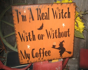 "Primitive Lg Holiday Wooden Hand Painted Halloween Salem Witch Sign -  "" I'm A Real Witch  ""  Country  Rustic Folkart"