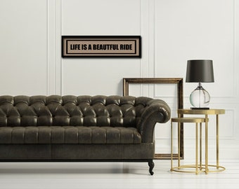 6x18 life is a beautiful ride panoramic typographic art print quote poster kraft paper typography  home decor motivational