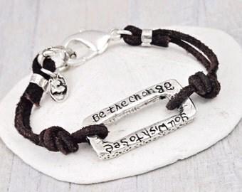 Be the Change Bracelet- Romantic Bracelet - Ghandi quote Bracelet - B411