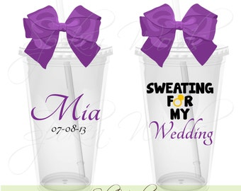 Sweating for My Wedding Party Gifts Personalized 16 oz. Acrylic Tumblers
