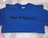 New GOT WHISKEY Shit-ch YEH Sapphire Fleck Unisex T-shirt- Trademark clothing line-Lsw Girls