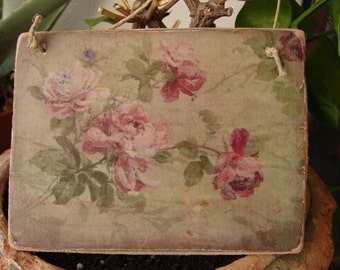 pink roses on grungy wallpaper,vintage style image applied to wooden tag, dresser or door hanger