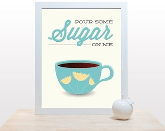 Coffee Tea Kitchen Print - Pour Some Sugar On Me - Typography Poster minimal wall modern art decor aqua cup mid century funny coffee quote