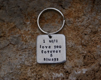 "Pewter 1""x1"" square handstamped ""I will love you forever & always"" keychain"