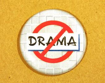 """No Drama 1.5"""" Button"""