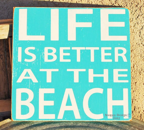 Life Is Better At The Beach Sign - Ocean - Coastal