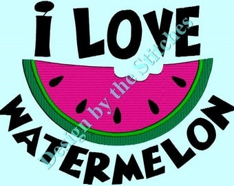 Watermelon I Love Watermelon INSTANT DOWNLOAD Embroidery Design 3 hoop sizes