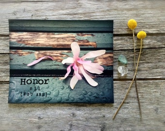 HONOR All You are. mixed media photo print. inspirational wall art. 8 x 10