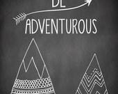 Be Adventurous Nursery Art  Mountains Arrow Adventure Chalkboard  8 x 10 Digital Art Print Decor Baby Boy Gift
