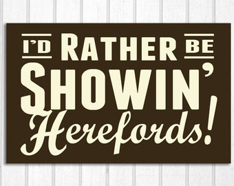 I'd Rather be Showin' Herefords Wood Sign