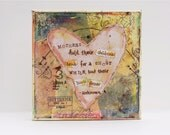 RESERVED FOR SHELLEY - Mother's Hold... Quote Mixed Media Word Art 8x8 Original