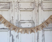 GIVE THANKS burlap banner - Fall sign - Thanksgiving Burlap banner - Autumn banner - Holiday Banner