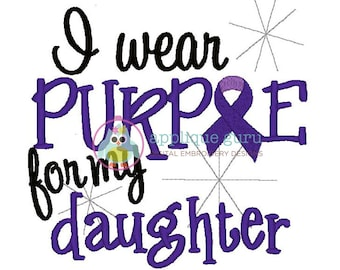 I wear Purple for my Daughter -- Machine Embroidery Design