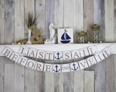 Nautical Wedding Banner - Last Sail before the veil Decorations -