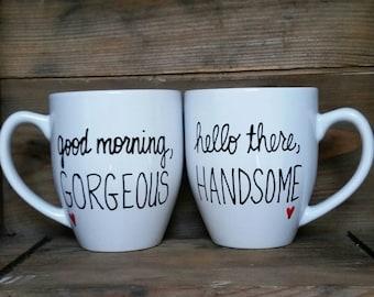 hello there handsome good morning gorgeous mug, his and her mug, wedding set, gift for bridal part, his and her mug set