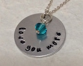 """Girlfriend Gift / """"love you more"""" Hand Stamped Necklace with Birthstone / Anniversary Gift / Birthday Gift / Valentine's Day Gift"""