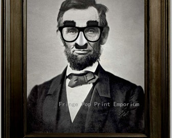 Abraham Lincoln in Disguise Art Print 8 x 10 - Altered Art with Fake Glasses Nose and Mustache - Pop Surrealism - Lowbrow - President
