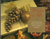 Wrap It Up : 50 Creative and Stylish Gift - Wrap Ideas by Sally Walton, Craft Book, Gift Wrapping