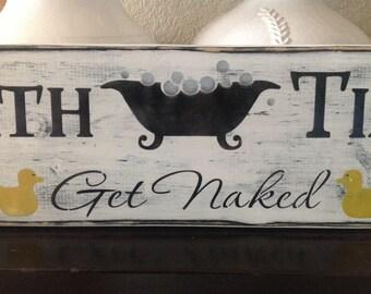 Bath Time , Get Naked, Ducks, Wood Sign, Primitive 24 In., Part 82