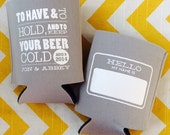 Hello My Name is Nametag Wedding can coolers with To Have and To Hold and Keep Your Beer Cold phrase