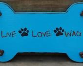Dog Bone Shaped Sign: Live-Love-Wag
