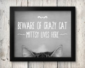 Black and White Cat Typography Print, Personalized Beware of Crazy Cat, Cat Lover Gift, Custom Gift, Kitty Cat, Animal, Cute Wall Art