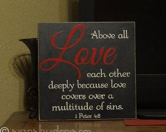 "Above all LOVE each other deeply because love covers over a multitude of sins. 1 Peter 4:8 Scripture Sign - 14"" x 14"" SignsbyDenise"