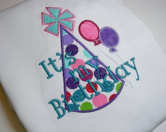 It's My Birthday Embroidered/Appliqued Shirt or Bodysuit