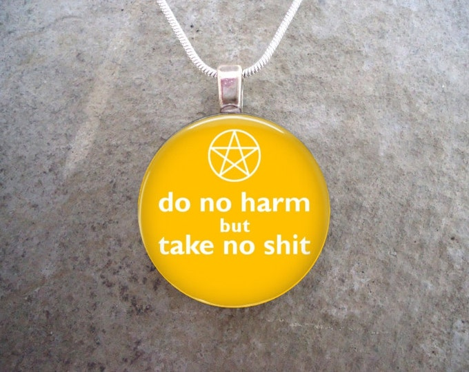 Wiccan Jewelry - Glass Pendant Necklace - Do No Harm But Take No Sh*t - Yellow