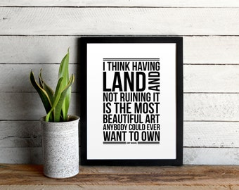 Andy Warhol Quote Poster • Modern Typographic Art & Land Print • I Think Having Land And Not Ruining It Is The Most Beautiful Art Quote