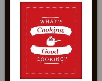 What's Cooking Good Looking -- Poster Art Print