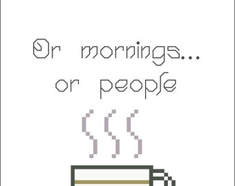 Morning People - Cross Stitch Pattern - Meme - Coffee - INSTANT DOWNLOAD