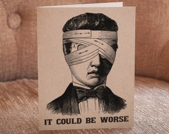 It Could Be Worse Letterpress Card - Get Well