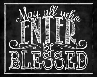 Chalk Typography Quote - May All Who Enter be Blessed