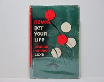 Arthur Hawkins, Jr. Jacket Design: Never Bet Your Life By George Harmon Coxe 1952 Vintage Mystery Book