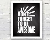 Don't Forget To Be Awesome Chalkboard Print - INSTANT DOWNLOAD - 8x10