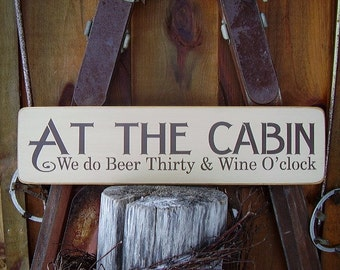 Cabin Signs, At The Cabin We do Beer Thirty and Wine O'clock, Wood Signs