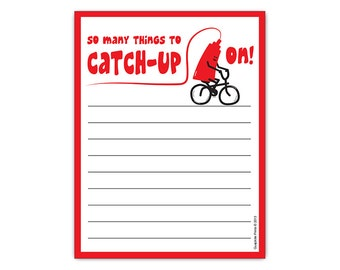 So Many Things To Catch Up On! Ketchup Funny Notepad
