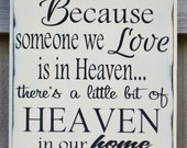 Because someone we love is in heaven...Custom wood sign, home decor