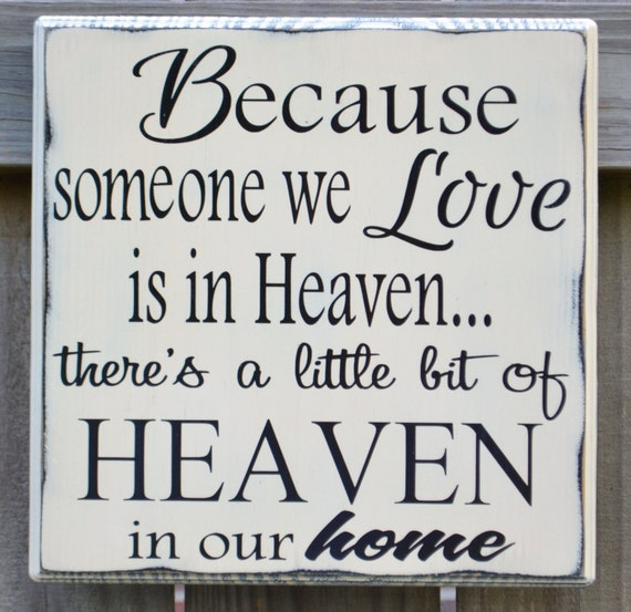 Heaven Sign Sympathy Sign Memorial Sign Because Someone We