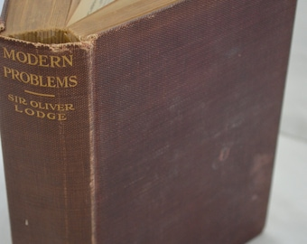 BOOK SALE! Vintage Hardback Book: Modern Problems - A Discussion of Debatable Subjects (Sir Oliver Lodge) 1912