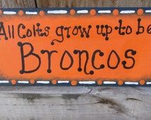 All Colts Grow Up To Be Broncos, Peyton Manning, Denver Broncos Wall Hanging, Funny Broncos decor