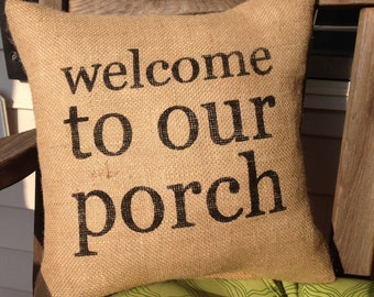 Burlap Pillow - Front Porch Pillow/Welcome Pillow